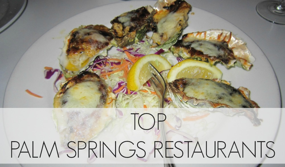 Top Palm Springs Restaurants